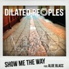 Show Me the Way (feat. Aloe Blacc) - Single, Dilated Peoples