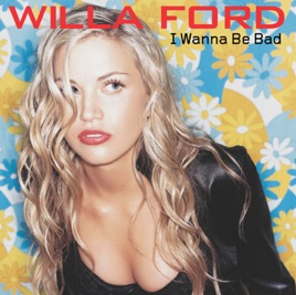 wanna be bad single von willa ford auf apple music. Cars Review. Best American Auto & Cars Review