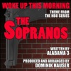 The Sopranos Woke Up This Morning Theme from the HBO series Single Alabama 3
