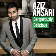 Dangerously Delicious - Aziz Ansari - Aziz Ansari