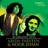 30 Greatest Hits Abida Parveen And Noor Jehan