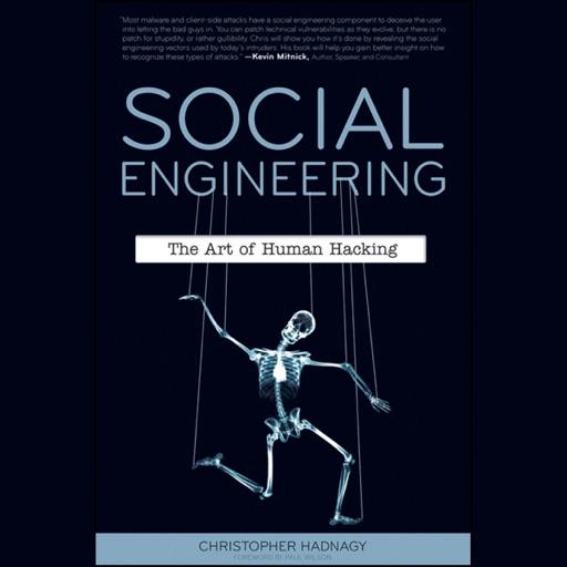 Social Engineering: The Art of Human Hacking (Unabridged) - Paul Wilson (foreword) & Christopher Hadnagy