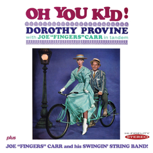 "Dorothy Provine & Joe Fingers Carr - Oh You Kid! / Joe ""Fingers"" Carr and His Swingin' String Band!"