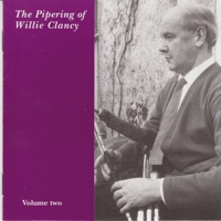 The Pipering Of Willie Clancy Volume 2 by Willie Clancy on Apple Music
