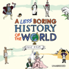 Dave Rear - A Less Boring History of the World (Unabridged)  artwork