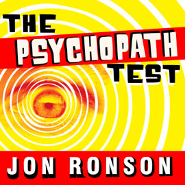 The Psychopath Test: A Journey Through the Madness Industry (Unabridged) audiobook