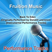 Back to Eden (F#) [Minus Piano] [Originally Performed by Donald Lawrence] [Instrumental Version]