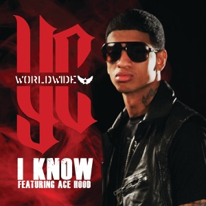 I Know (feat. Ace Hood) - Single Mp3 Download