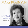 Mary Robinson - Everybody Matters (Unabridged) artwork