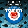 Roger Daltrey Performs The Who's Tommy (19 July 2011 Hull, UK) [Live], Roger Daltrey