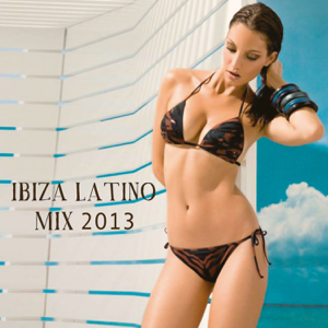 Various Artists - Ibiza Latino Mix 2013