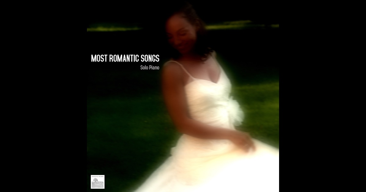 Most Romantic Songs Solo Piano