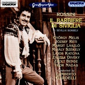 """Budapest Symphony Orchestra, Lamberto Gardelli, György Melis, József Réti, Lajos Katona, Margit László & Mihály Székely - Il barbiere di Siviglia: """"Isten önnel, drága ember"""""""