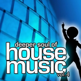 Various artists deeper soul of house music vol 4 best for Soulful vocal house