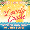 Robert Greenidge - A Lovely Cruise: The Steel Drum Music of Jimmy Buffett  artwork