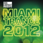 High Contrast Presents Miami Trance 2012
