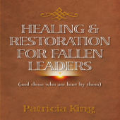 Healing and Restoration for Fallen Leaders