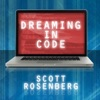 Dreaming in Code: Two Dozen Programmers, Three Years, 4,732 Bugs, And One Quest for Transcendent Software (Unabridged)