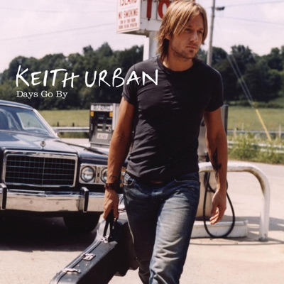Days Go By - Single - Keith Urban