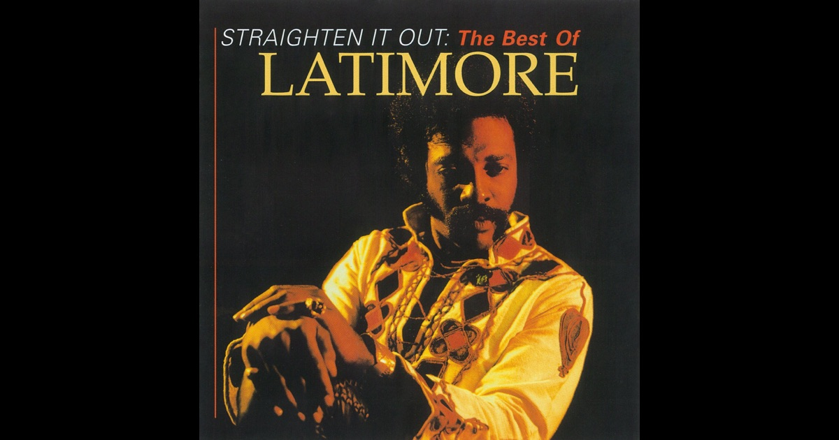 Latimore - Straighten It Out: The Best Of Latimore