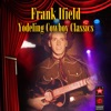She Taught Me How To Yodel - Frank Ifield