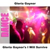 Gloria Gaynor s I Will Survive