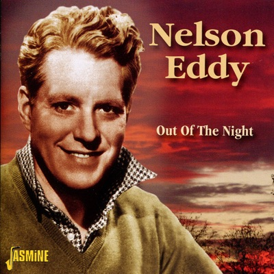 Out of the Night - Nelson Eddy