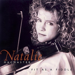 Natalie MacMaster - Carnival March / Miller of Drone / MacKinnon's Brook/Lucy Campbell / Annie Is My Darling / Gordon Cote / Bird's Nest / Maid Behind the Bar