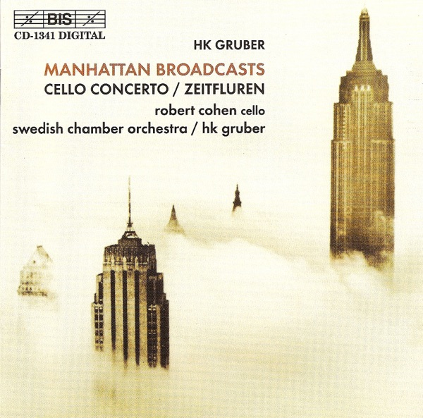 Gruber, H.K.: Manhattan Broadcasts - Cello Concerto - Zeitfluren (Timescapes)