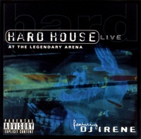 Hard House - Live At The Legendary Arena (Continuous DJ Mix By DJ Irene)