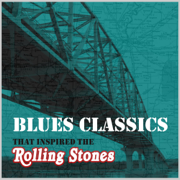 Blues Classics That Inspired the Rolling Stones - Various Artists - Various Artists