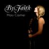By Faith - Mary Castner