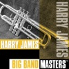 Big Band Masters: Harry James, Harry James
