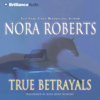 Nora Roberts - True Betrayals  artwork