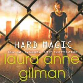 Hard Magic: Paranormal Scene Investigations, Book 1 (Unabridged) - Laura Anne Gilman mp3 listen download