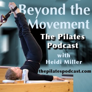 Beyond the Movement: The Pilates Podcast