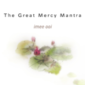 The Great Mercy Mantra (Sanctuary of Love)