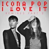 I Love It (feat. Charli XCX) [Remixes], Pt. 2 Mp3 Download