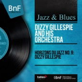 Dizzy Gillespie and His Orchestra - Fifty Second St. Theme