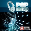 Pop Remixed, Vol. 1 (DJ Friendly, Full Length Dance Mixes)