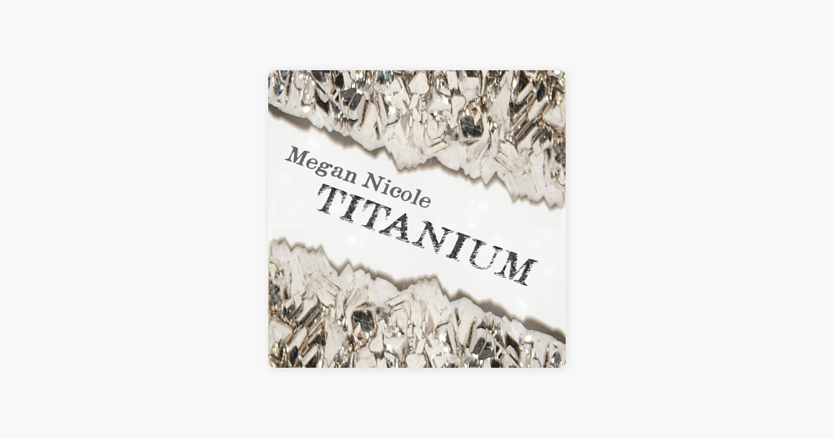 Titanium - Single by Megan Nicole