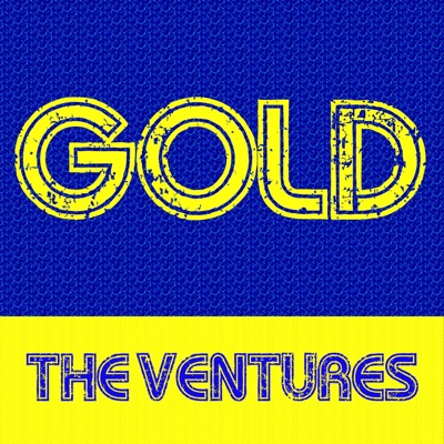Gold: The Ventures - The Ventures
