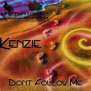 Kenzie - Dont Follow Me