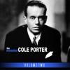 The Essential Cole Porter, Vol. 2, Cole Porter