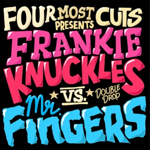 Four Most Cuts Presents - Frankie Knuckles vs. Mr. Fingers