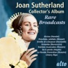 Joan Sutherland Collector's Album: Rare Broadcasts, Dame Joan Sutherland