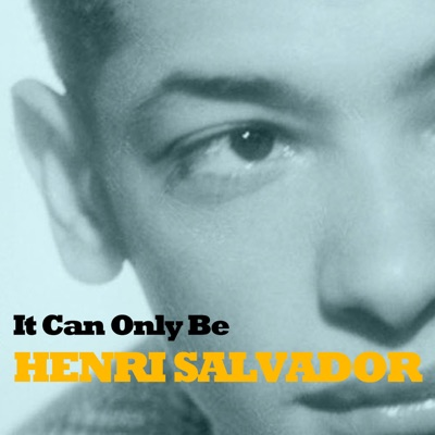 It Can Only Be - Henri Salvador
