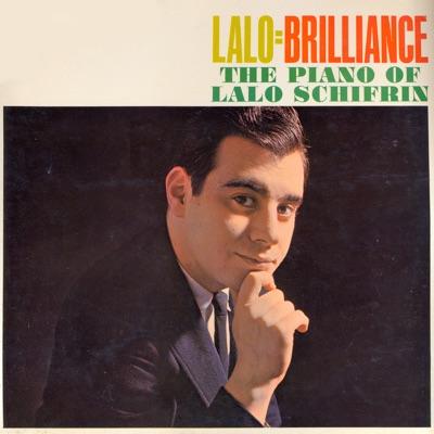 Lalo = Brilliance - The Piano of Lalo Schifrin (Remastered) - Lalo Schifrin