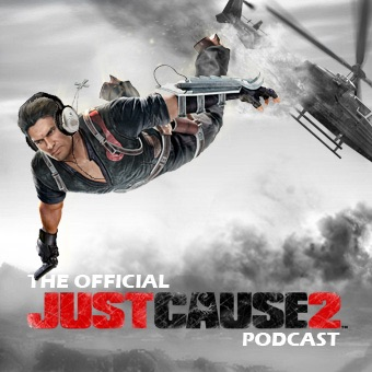 Just Cause 2 Podcast