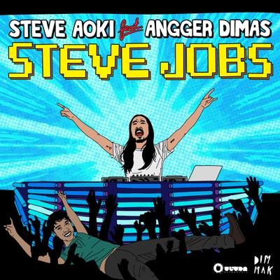 Steve Jobs feat Angger Dimas - EP - Steve Aoki